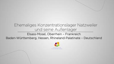 Europäisches Kulturerbesiegel - Natzweiler und seine Außenlager
